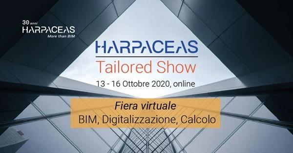 Harpaceas Tailored Show – Fiera virtuale su BIM, Digitalizzazione, Calcolo Prenota la tua dimostrazione virtuale personalizzata